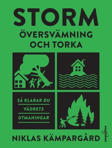 bokomslag Storm : översvämning och torka - så klarar du vädrets utmaningar