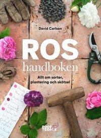 bokomslag Roshandboken : allt om sorter, plantering och skötsel