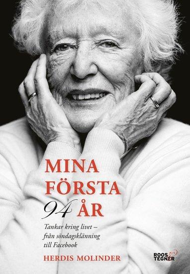 bokomslag Mina första 94 år : tankar kring livet - från söndagsklänning till Facebook