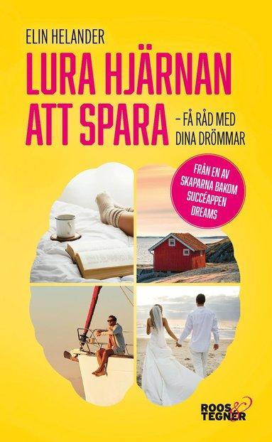 bokomslag Lura hjärnan att spara : Få råd med dina drömmar