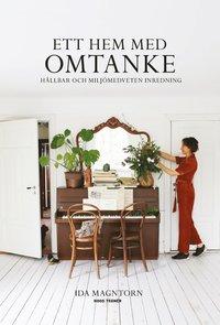 bokomslag Ett hem med omtanke : hållbar och miljömedveten inredning