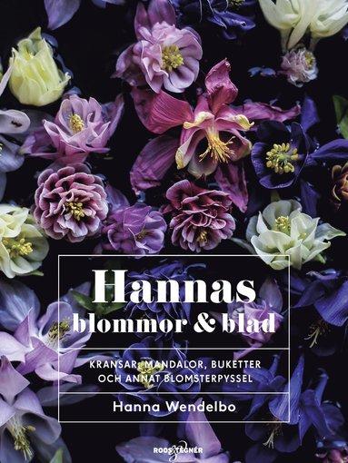 bokomslag Hannas blommor & blad : kransar, mandalor, buketter och annat