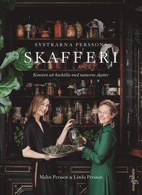 bokomslag Systrarna Perssons skafferi : konsten att hushålla med naturens skatter