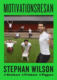 bokomslag Motivationsresan : starkare, friskare, piggare