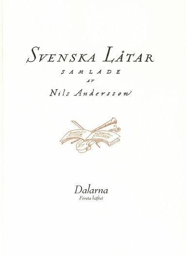 bokomslag Svenska låtar Dalarna, Första häftet
