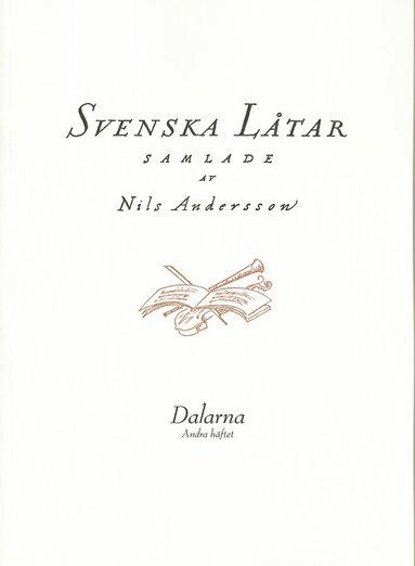 bokomslag Svenska låtar Dalarna, Andra häftet