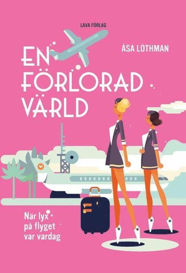 bokomslag En förlorad värld : när lyx på flyget var vardag