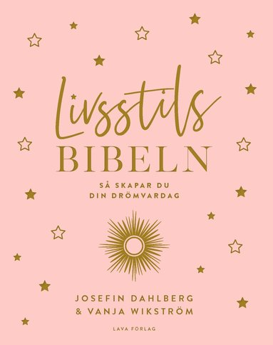 bokomslag Livsstilsbibeln : så skapar du din drömvardag