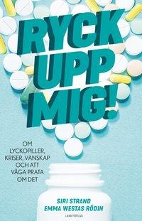 bokomslag Ryck upp mig! : om lyckopiller, kriser, vänskap och att våga prata om det