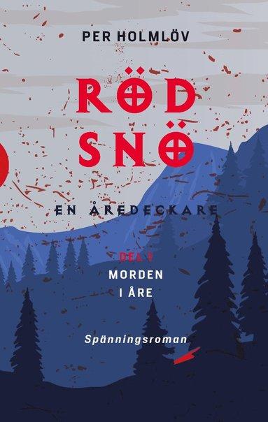 bokomslag Röd snö : en Åredeckare