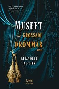 bokomslag Museet för krossade drömmar : innanför dess dörrar väntar det förflutna