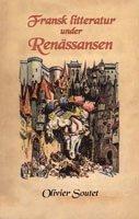 bokomslag Fransk litteratur under Renässansen