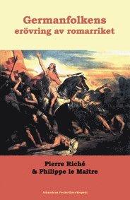 bokomslag Vad vet jag om : Germanfolkens erövring av romarriket