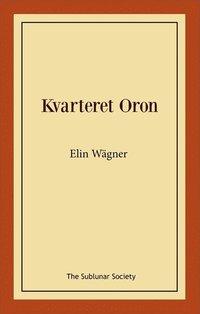 bokomslag Kvarteret Oron : en Stockholmshistoria