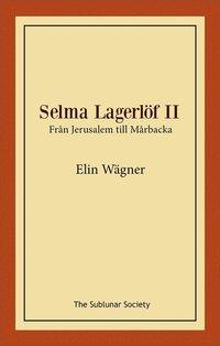 bokomslag Selma Lagerlöf II : från Jerusalem till Mårbacka