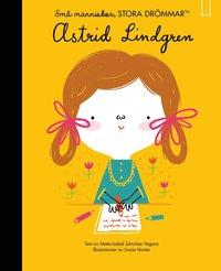 bokomslag Små människor, stora drömmar. Astrid Lindgren