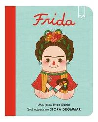 bokomslag Små människor, stora drömmar. Min första Frida Kahlo