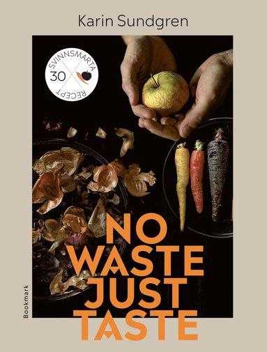 bokomslag No waste, just taste