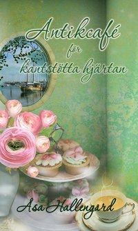 bokomslag Antikcafé för kantstötta hjärtan