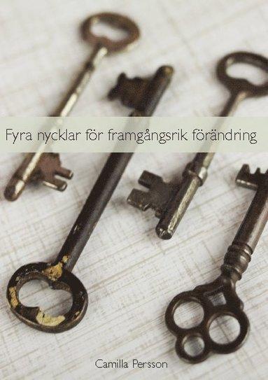bokomslag Fyra nycklar för framgångsrik förändring
