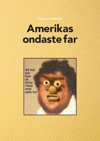 bokomslag Amerikas ondaste far