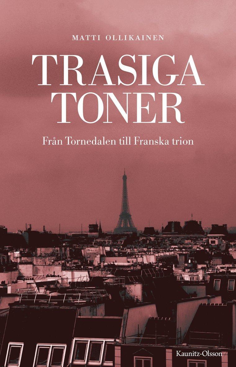 Trasiga toner : från Tornedalen till Franska trion 1