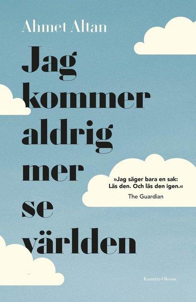 bokomslag Jag kommer aldrig mer se världen : en fängslad författares memoarer