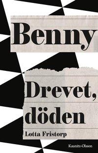 bokomslag Benny : drevet, döden
