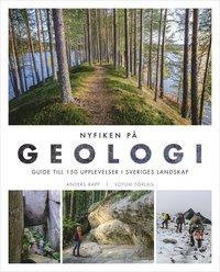 bokomslag Nyfiken på geologi : guide till 150 upplevelser i Sveriges landskap