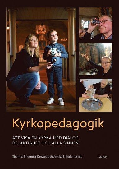 bokomslag Kyrkopedagogik : att visa en kyrka med dialog, delaktighet och alla sinnen