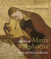 bokomslag Bilden av Maria Magdalena : från Giotto till Cézanne