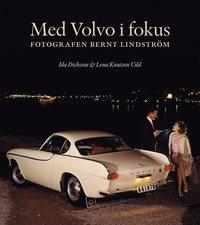 bokomslag Med Volvo i fokus : fotografen Bernt Lindström