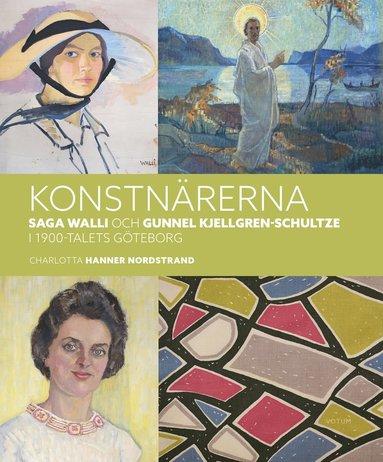bokomslag Konstnärerna Saga Walli & Gunnel Kjellgren-Schultze i 1900-talets Göteborg