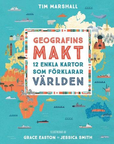 bokomslag Geografins makt : 12 enkla kartor som förklarar världen