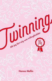 bokomslag Twinning : allt jag lärt mig som tvillingförälder