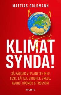bokomslag Klimatsynda! : så räddar vi planeten med lust, lättja, girighet, vrede, avund, högmod & frosseri