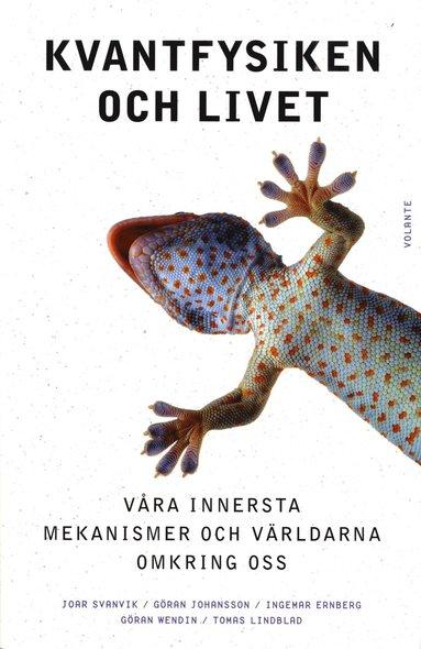 bokomslag Kvantfysiken och livet : våra innersta mekanismer och världarna omkring oss