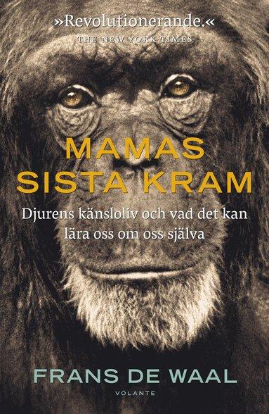 bokomslag Mamas sista kram:Djurens känsloliv och vad det kan lära oss om oss själva