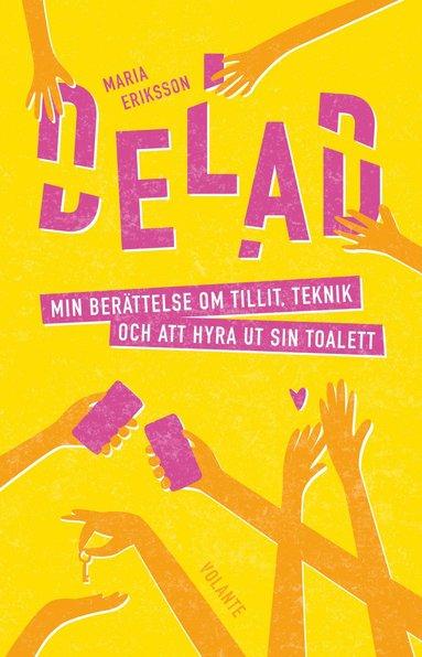 bokomslag Delad : min berättelse om tillit, teknik och att hyra ut sin toalett