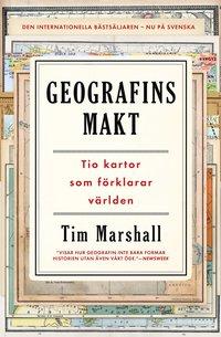 bokomslag Geografins makt : tio kartor som förklarar världen