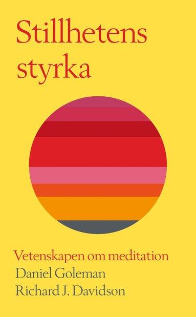 bokomslag Stillhetens styrka : vetenskapen om meditation