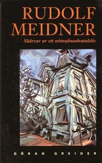 bokomslag Rudolf Meidner : skärvor ur ett nittonhundratlasliv
