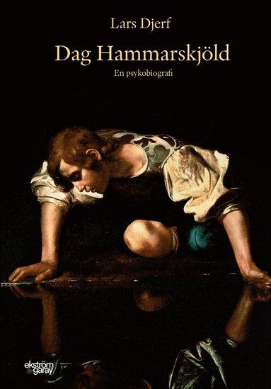 bokomslag Dag Hammarskjöld : en psykobiografi