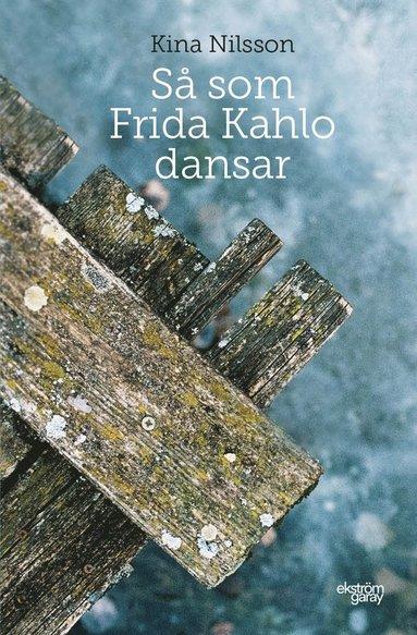 bokomslag Så som Frida Kahlo dansar