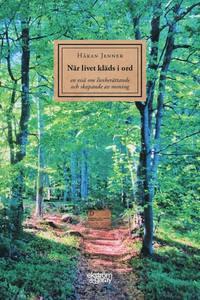 bokomslag När livet kläds i ord : en essä om livsberättande och skapande av mening