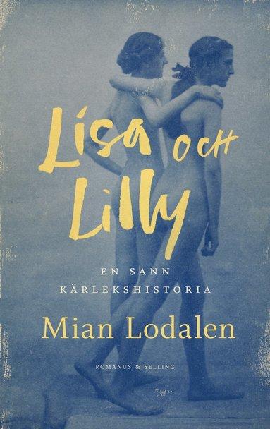 bokomslag Lisa och Lilly : en sann kärlekshistoria