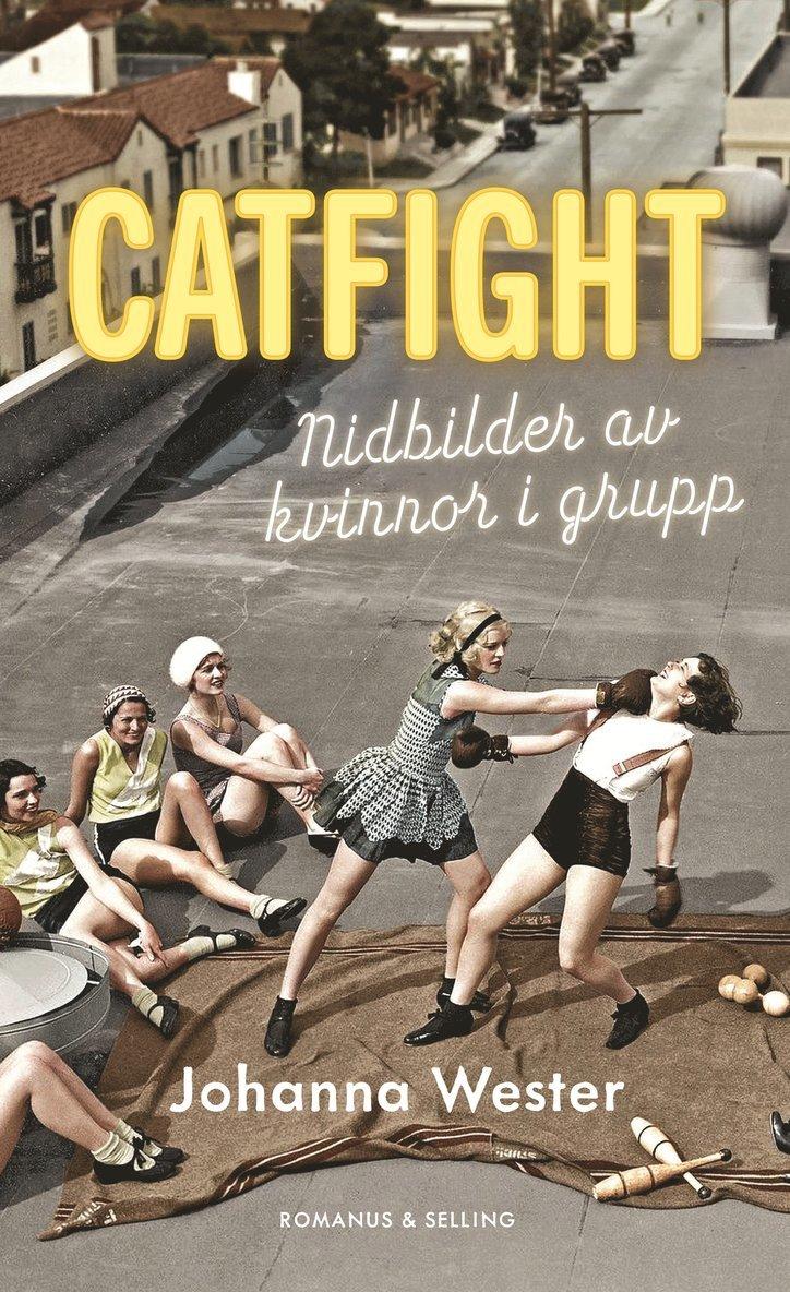 Catfight : nidbilder av kvinnor i grupp 1
