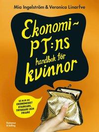 bokomslag Ekonomi-PT:ns handbok för kvinnor : så blir du ekonomiskt starkare, tryggare och friare