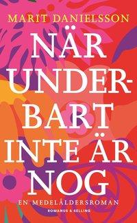 bokomslag När underbart inte är nog : en medelåldersroman