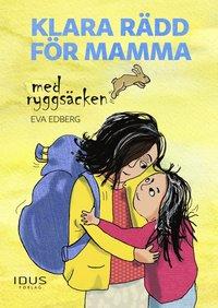 bokomslag Klara rädd för mamma med ryggsäcken